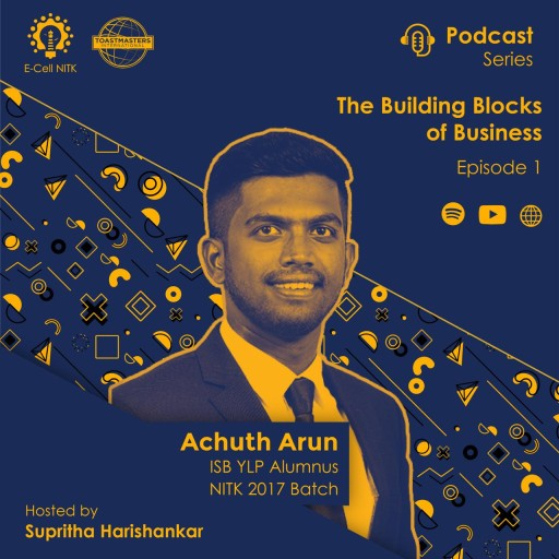 Podcast Series by E-Cell: The Building Blocks of Business-E01