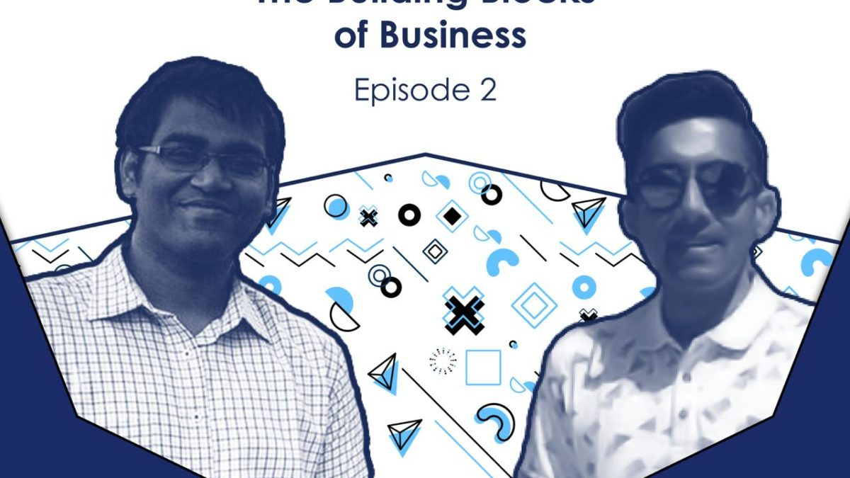 Podcast Series by E-Cell: The Building Blocks of Business-E02