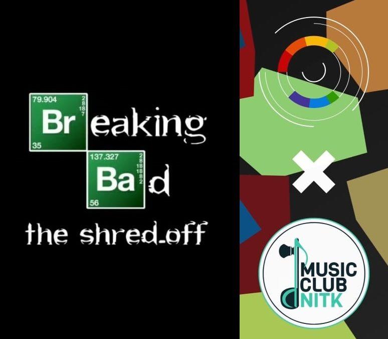 MAFIA × NITK MC: Breaking Bad The Shred-Off