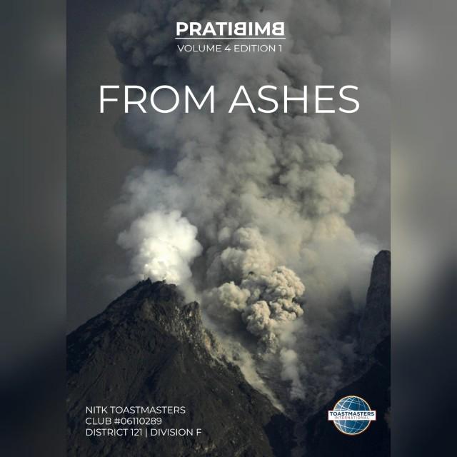 From Ashes, Pratibimb V4E1: The NITK Toastmaster Club's Bi-Annual Newsletter!